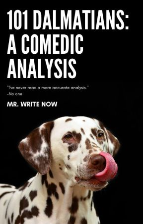 101 Dalmatians: A Comedic Analysis by MrWriteNow