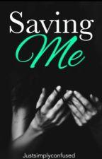 Saving me by justsimplyconfused
