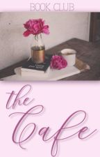 The Cafe Book Club (OPEN) by thecafebookclub