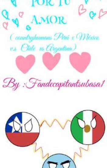 đọc Truyện Luchare Por Tu Amor Countryhumans Peru X Mexico V S Chile Vs Argentina Fandecapitantsubasa1