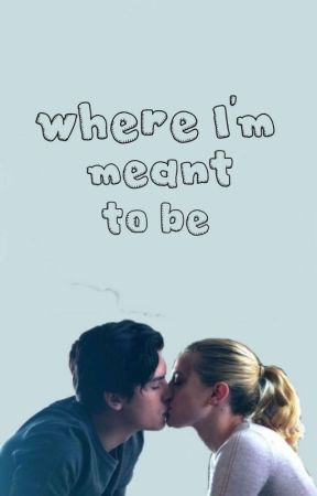 Where I'm meant to be | Bughead by lordsasskins