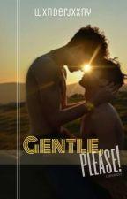 Gentle, Please! [boyxboy] by Wxnderjxxny