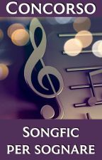 Concorso - Songfic per sognare by cheshirecatcontests