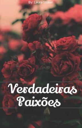Verdadeiras paixões [ Primeira Temporada ] by Laurinhabiscoito
