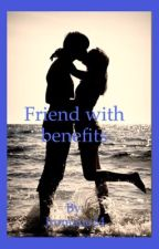 Friends with benefits by juliannaromano