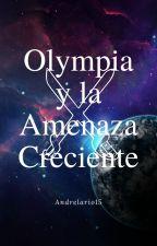La Leyenda de los Templarios-Episodio 1: Olympia y la Amenaza Creciente by Andrelario15
