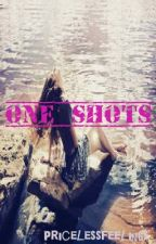 ONE SHOTS by pricelessfeelings