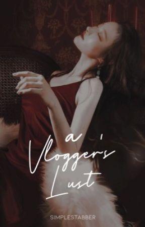 A Vlogger's Lust by simplestabBer