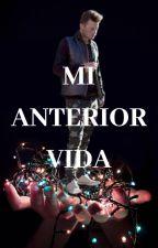 Mi anterior vida by EvaMaria833