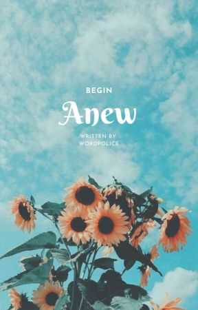 Begin Anew by WordPolice
