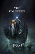 THE FORBIDDEN by SJKTheOnly