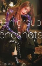 Girl Group Oneshots {Requests Closed} by yehsusuan