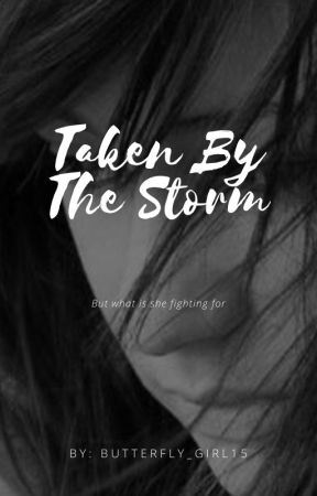 Taken by the storm by butterfly-girl15