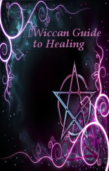 Wiccan Guide  to Healing