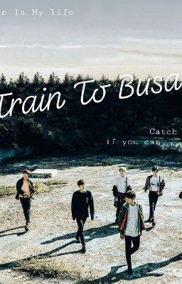 Đọc truyện Train To Busan||BTS [Vtrans]