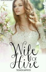 Wife For Hire by TheAmericanWriter