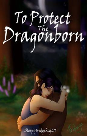 To Protect the Dragonborn by SleepyHedgehog211