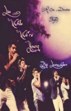 Live While We're Young (One Direction fanfic) by LeanaStyles