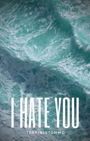 I hate you [l.s] by thesehighwallls