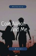 Cole Allison And Me by Retrogirl14