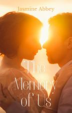 The Memory of Us by JasmineAbbey