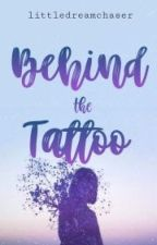 Behind The Tattoo by littledreamchaser