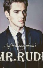 Mr. Rude  by Afshanooorulain