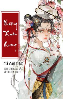 Đọc truyện [EDIT] Nhượng Xuân Quang - Giá Oản Chúc