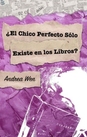 ¿El Chico Perfecto solo existe en los Libros? by Andrea-W
