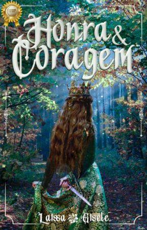 Honra & Coragem by LaissaGisele