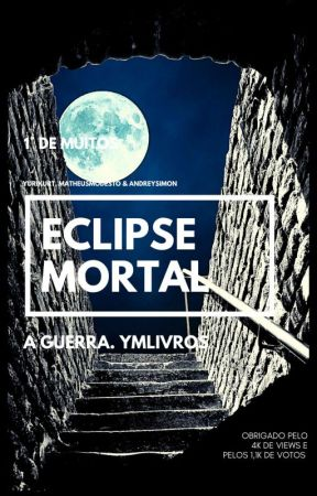 ECLIPSE MORTAL: A GUERRA by YMLIVROS