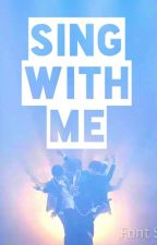 Sing With Me [EXO] by BTSEXOtrashaf