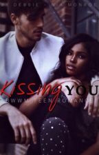 Kissing You - [BWWM Teen Romance] by NiaMonroe_xo