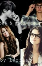 Bad & good girls. (5sos ff/1D ff) by Larinax