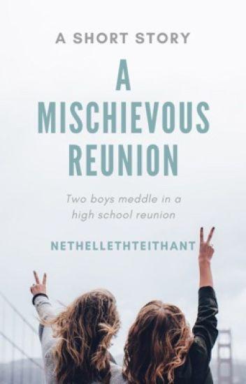 A Mischievous Reunion