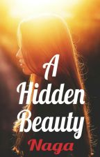 A Hidden Beauty by NaGa_DaWriter