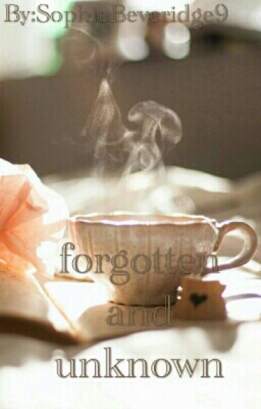 Forgotten and Unknown
