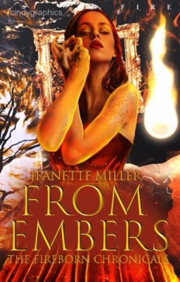 From Embers The Fireborn Chronicles Book One Jeanette Wattpad