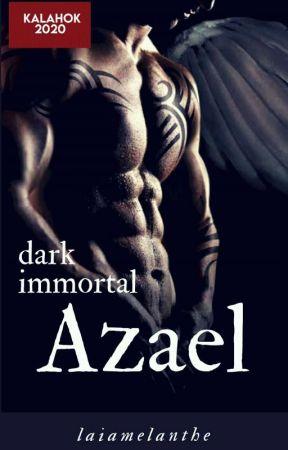 Dark Immortals Saga: Azael (ONGOING) by LaiaMelanthe