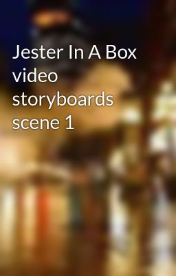 Jester In A Box video storyboards scene 1