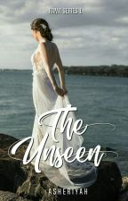 RS#1: The Unseen (COMPLETED) by asheriyah