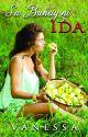 Sa Buhay ni Ida - COMPLETE by Vanessa_Manunulat