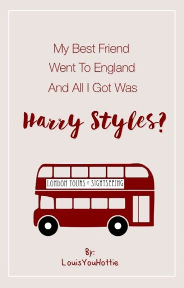 My Best Friend Went To England And All I Got Was Harry Styles? (EDITING)