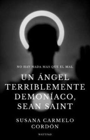 Un Ángel Terriblemente Demoníaco, Sean Saint by _Iwant_truelove_