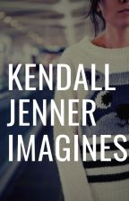 Kendall Jenner Imagines by cunningcookie