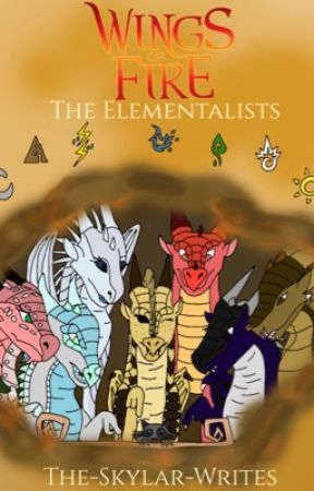 Wings of Fire: The Elementalists by The-Skylar-Writes