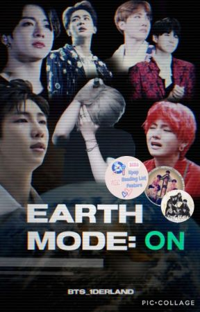Earth Mode ON// ARMY FanFiction by BTS_1Derland
