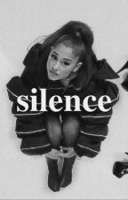 Silence. (Arianaxyou) by ThatsHerBxtch
