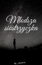 Młodsza siostrzyczka by ___Its_just_me___