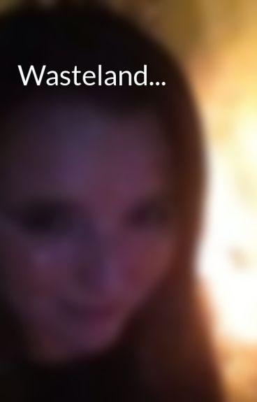 Wasteland... by fluffy758